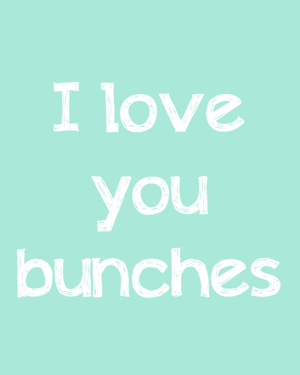 I love you bunches in mint typography - SylviaCPhotography