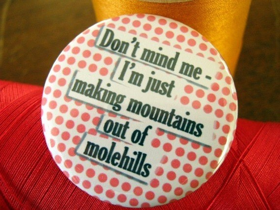 Mountains out of Molehills pin-back button (badge) - UNPACKAGED