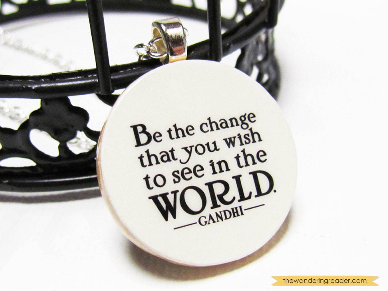 Be the change you wish to see in the world... Inspirational Gandhi Quote Necklace - Free US Shipping
