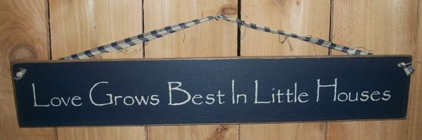 Love Grows Best In Little Houses Rustic Hanging Wood Sign