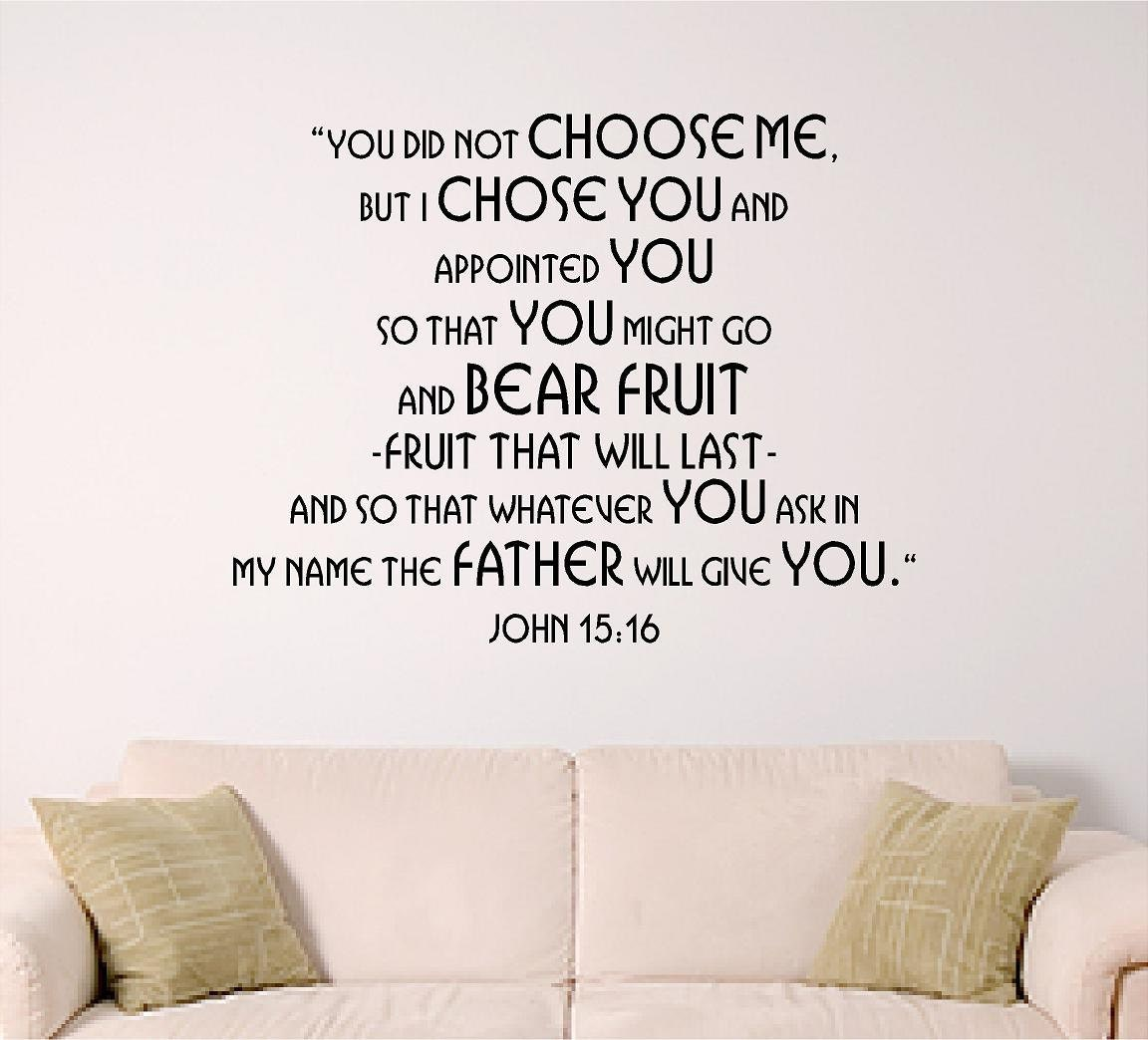 Scripture Wall Graphic I Chose You John 15 16 By