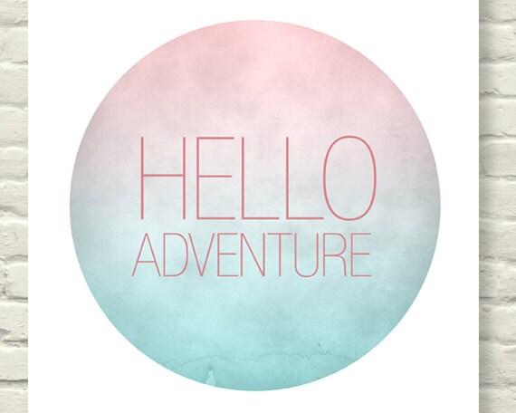 Modern Art Print Hello Adventure / pink and blue gradient / circle wall art / inspirational