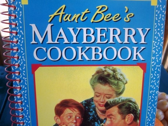 1991 Aunt Bee's Mayberry Cookbook from Rocky Springs