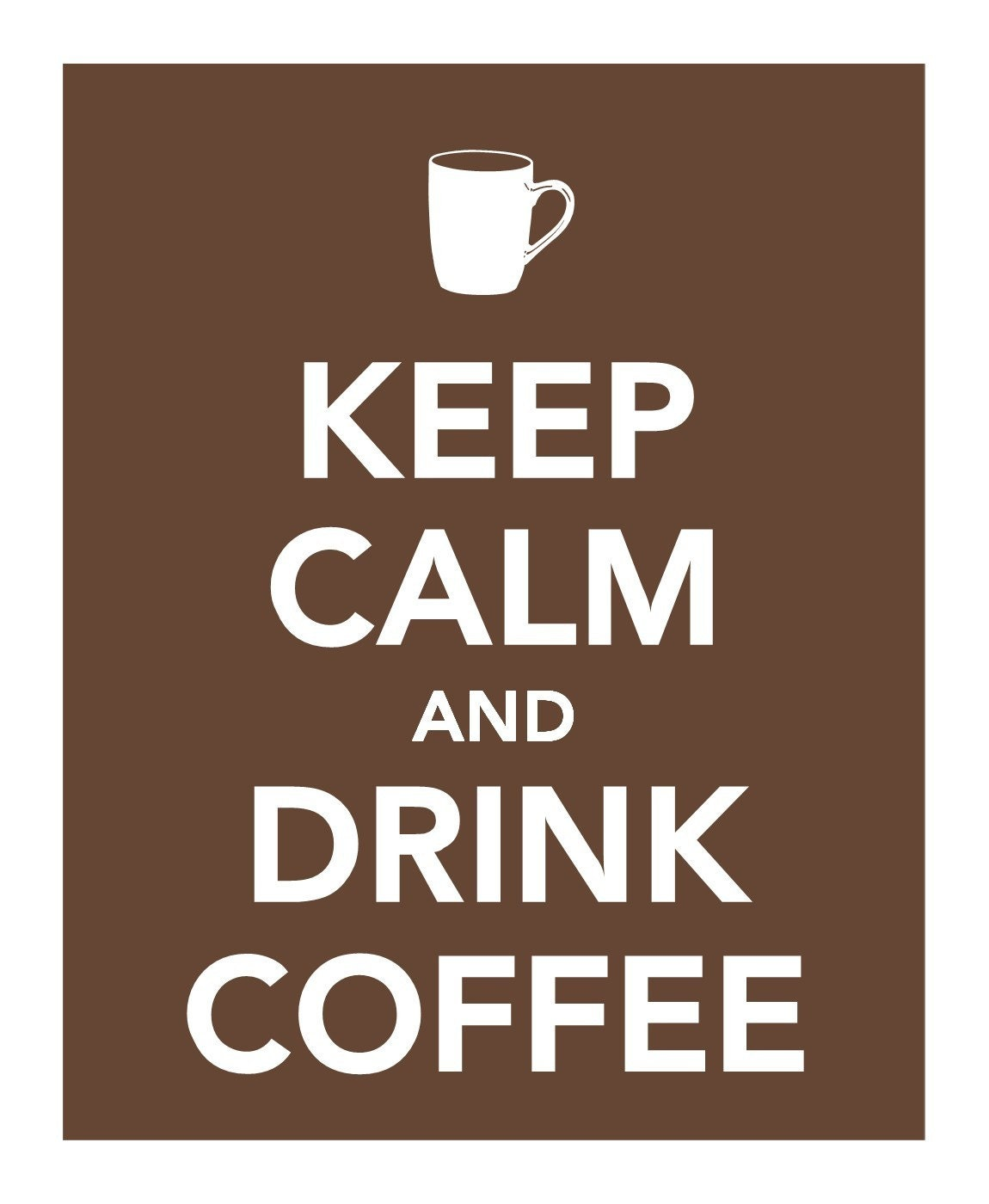 Keep Calm and Drink Coffee Print - Buy Three Get One FREE