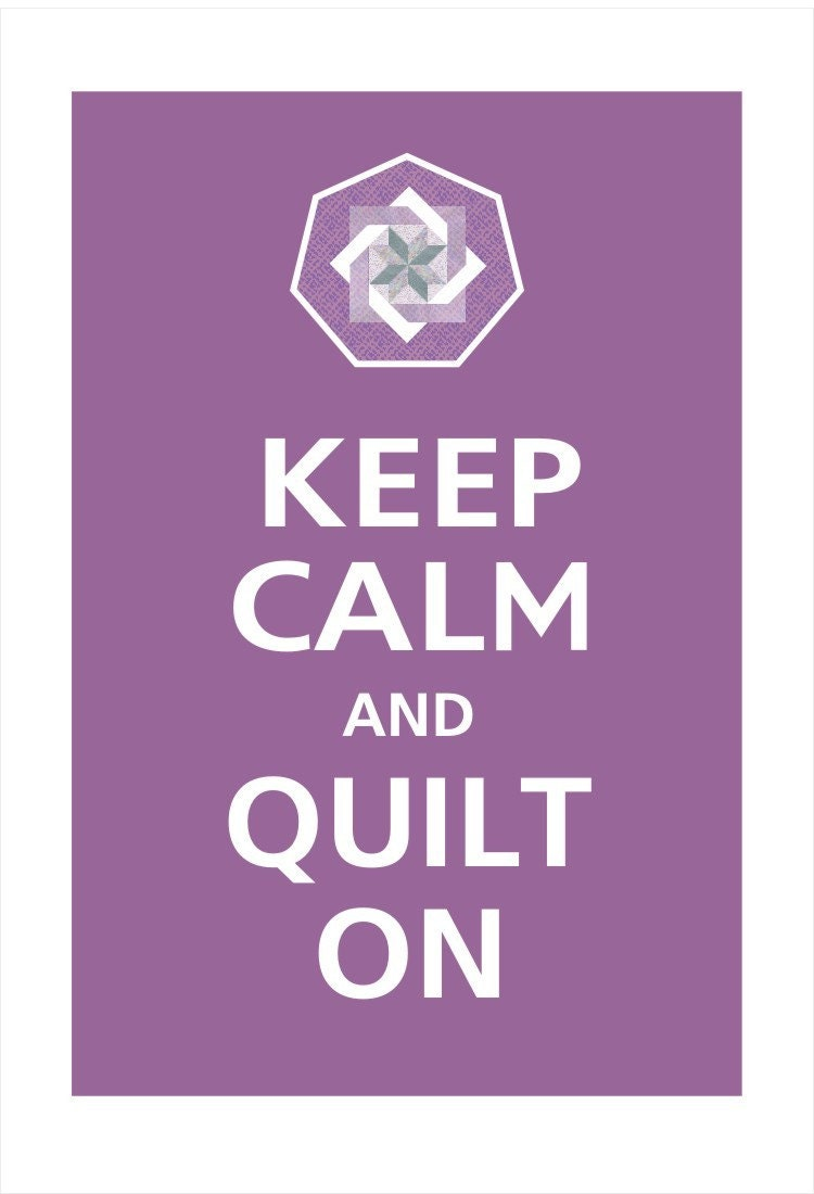 Keep Calm and QUILT ON Poster 13X19 (Dusty Plum featured)