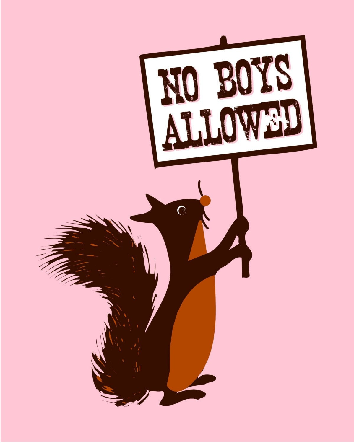 1 8x10 Print / No Boys Allowed