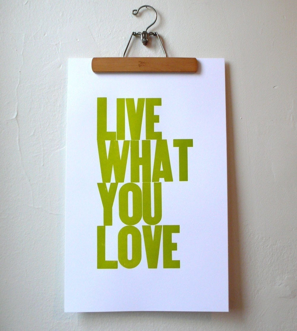 Live What You Love Letterpress Poster (yellow green)