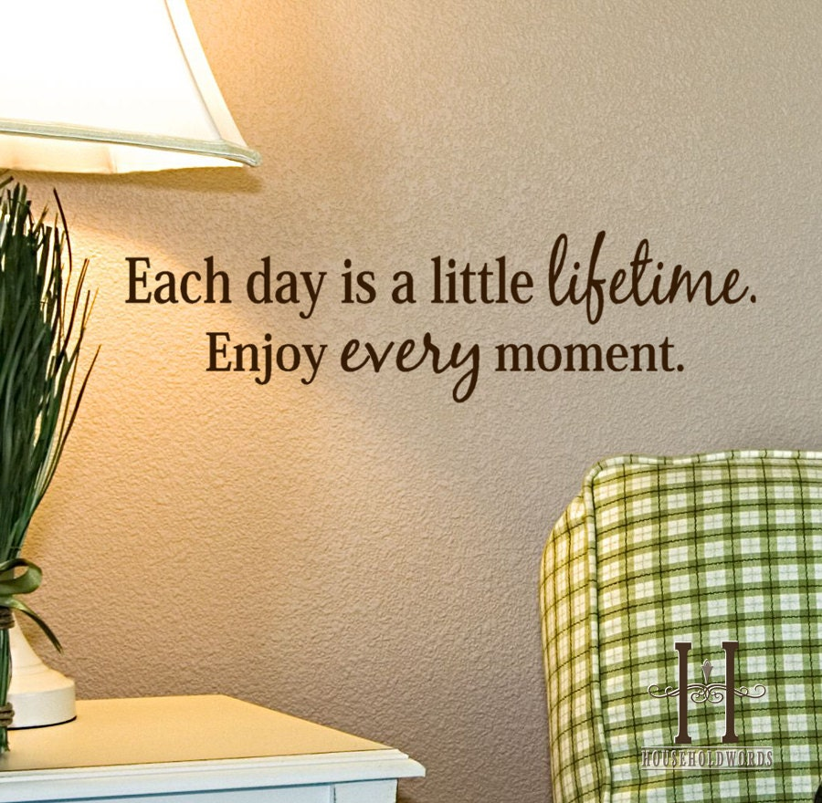 Enjoy every day quotes quotesgram for Quotes on enjoying the day