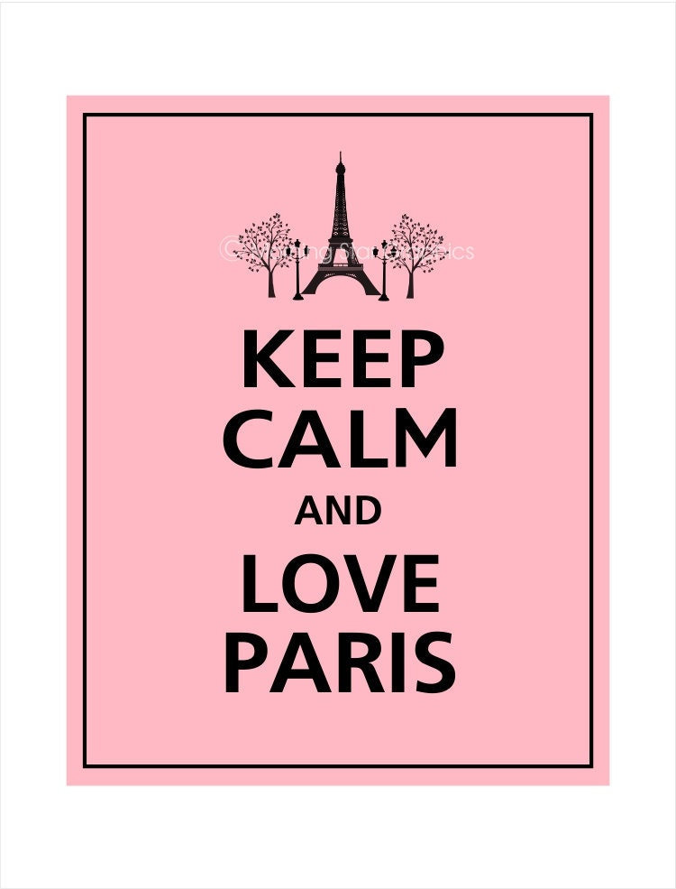 Keep Calm and LOVE PARIS Print 8x10 (Sweet Pink with Black featured)