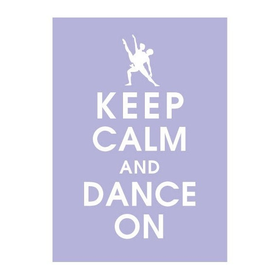 KEEP CALM AND DANCE ON- Ballet Couple, 5x7 Poster (Pale Periwinkle featured) BUY 3 GET ONE FREE