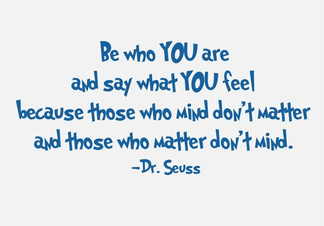 Be Who You Are and Say What You Feel by Dr. Seuss | White ...