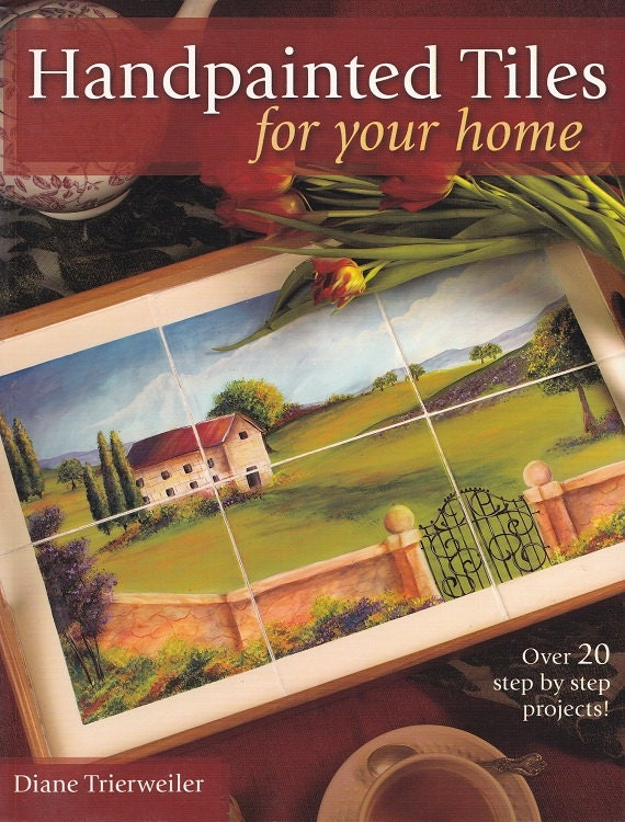 Handpainted Tiles for Your Home Diane Trierweiler Amazon