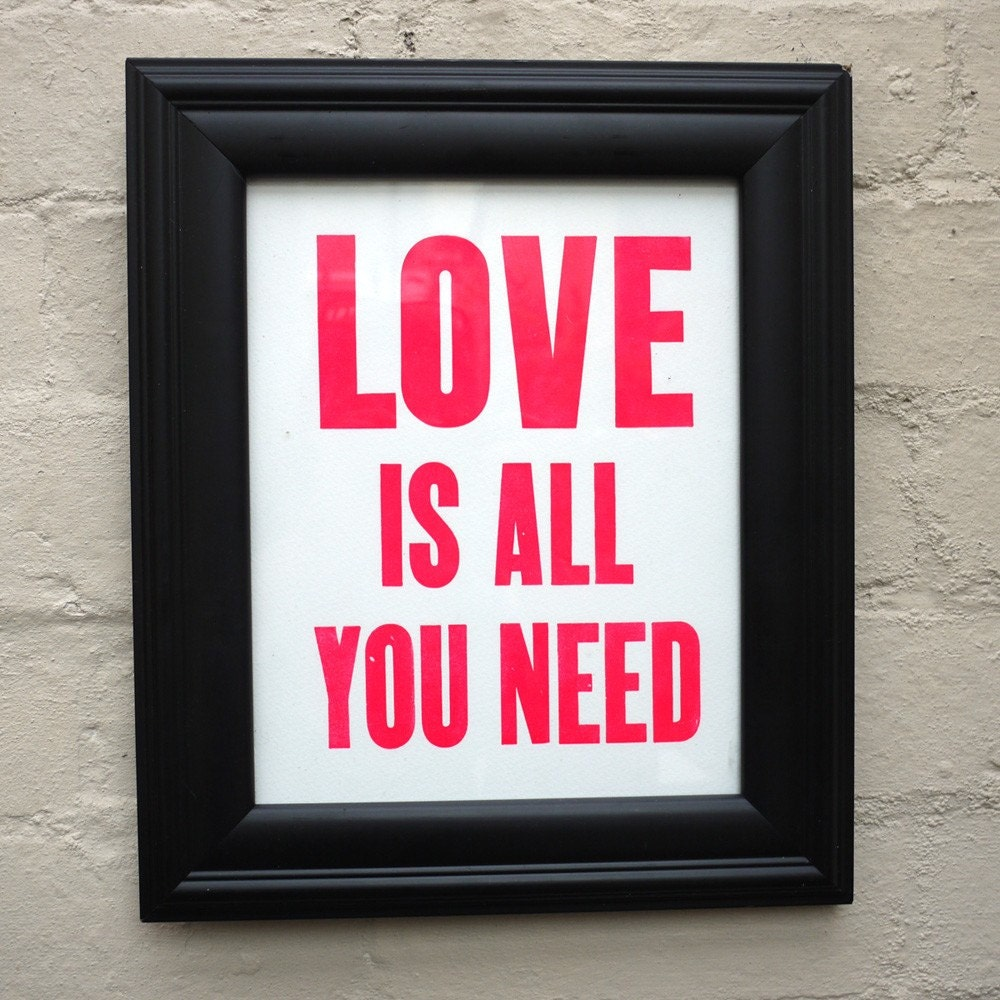 Love is all you need. Letterpress Print