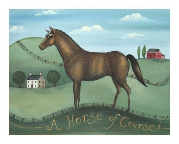 A HORSE OF COURSE  Signed ART PAINTING PRINT Wendy Presseisen FOLK ART Equestrian Equine