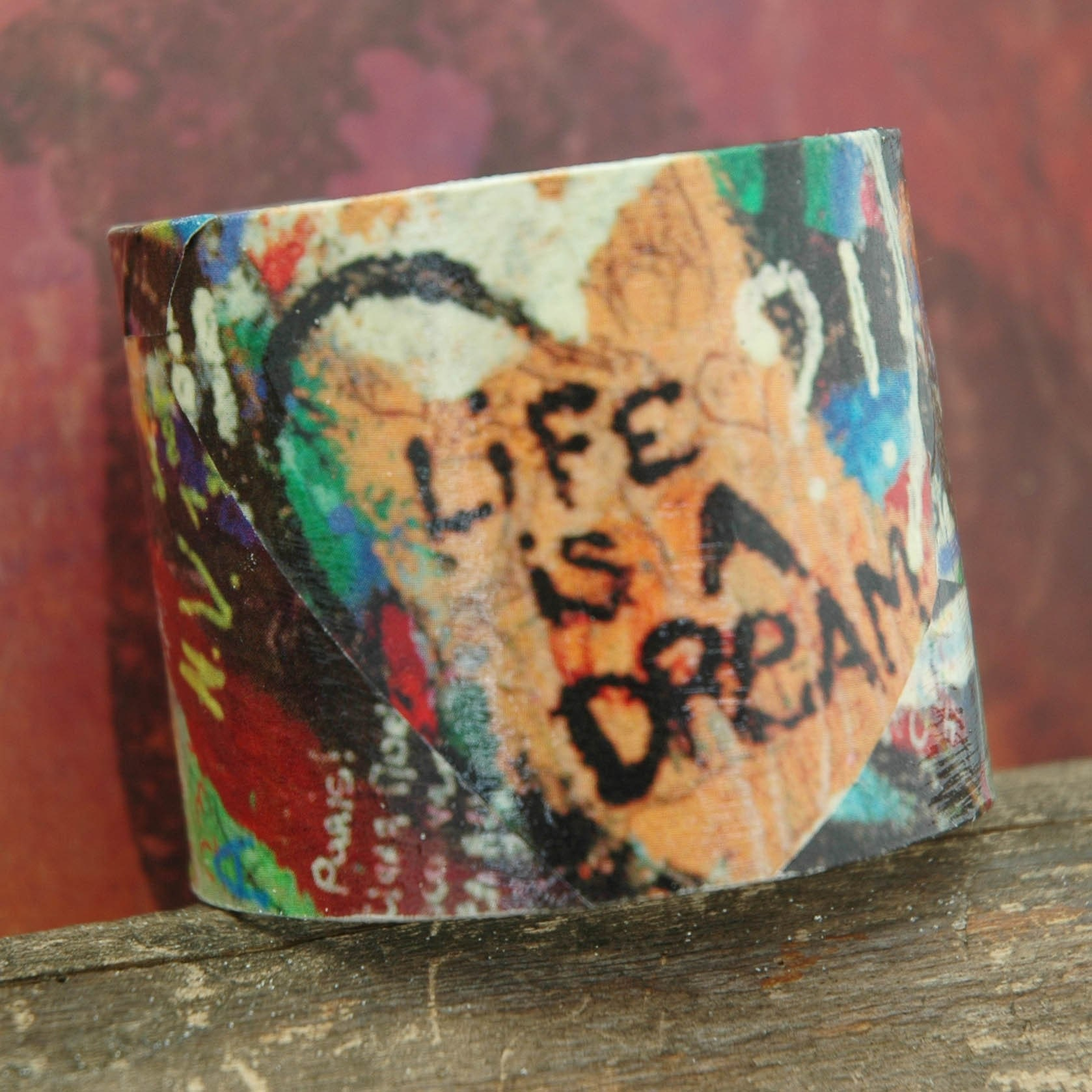 Decoupage Bracelet Cuff - Life is a Dream Graffiti Grunge