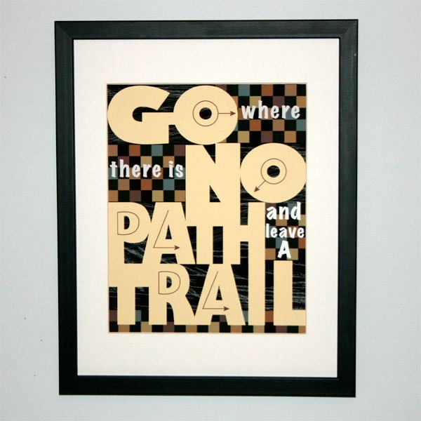 Go where there is no path - Emerson quote art poster - 8X10
