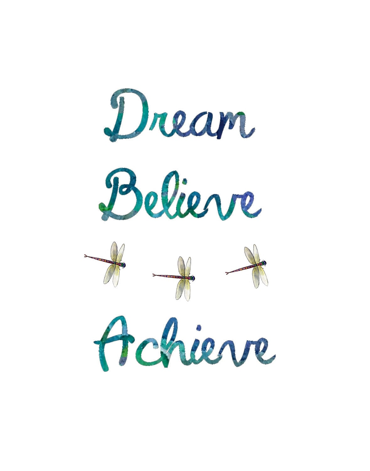 items similar to dream believe achieve with dragonflies inspirational art print 8 1 2 x 11. Black Bedroom Furniture Sets. Home Design Ideas