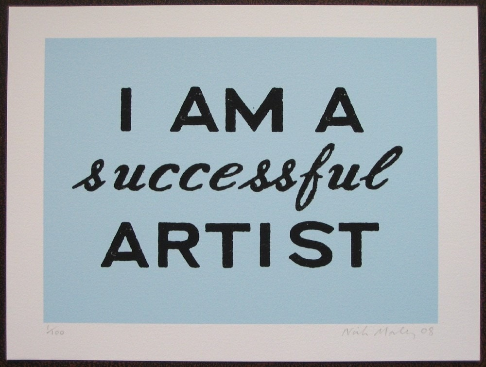 I AM A SUCCESSFUL ARTIST archival injet print