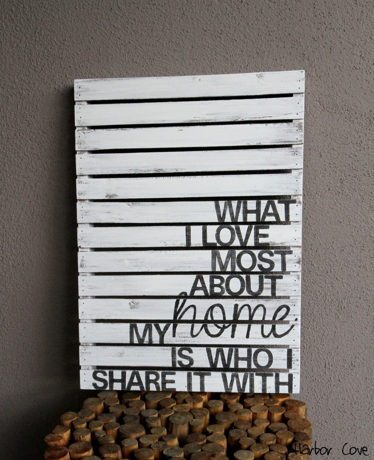 What I Love Most About My Home Is Who I Share It With- Rustic Pallet Wood Sign - HarborCove