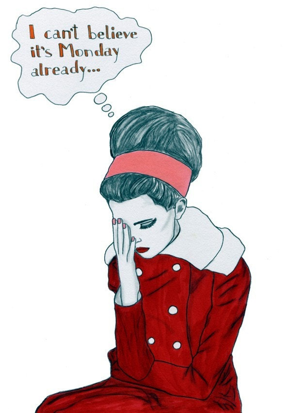 It's that Monday morning feeling - original illustration
