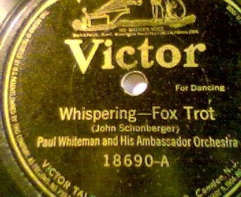 Both FOX TROT Titles THE JAPANESE SANDMAN and WHISPERING Paul Whiteman and His Ambassador Orchestra. Early 1920s. No.18690