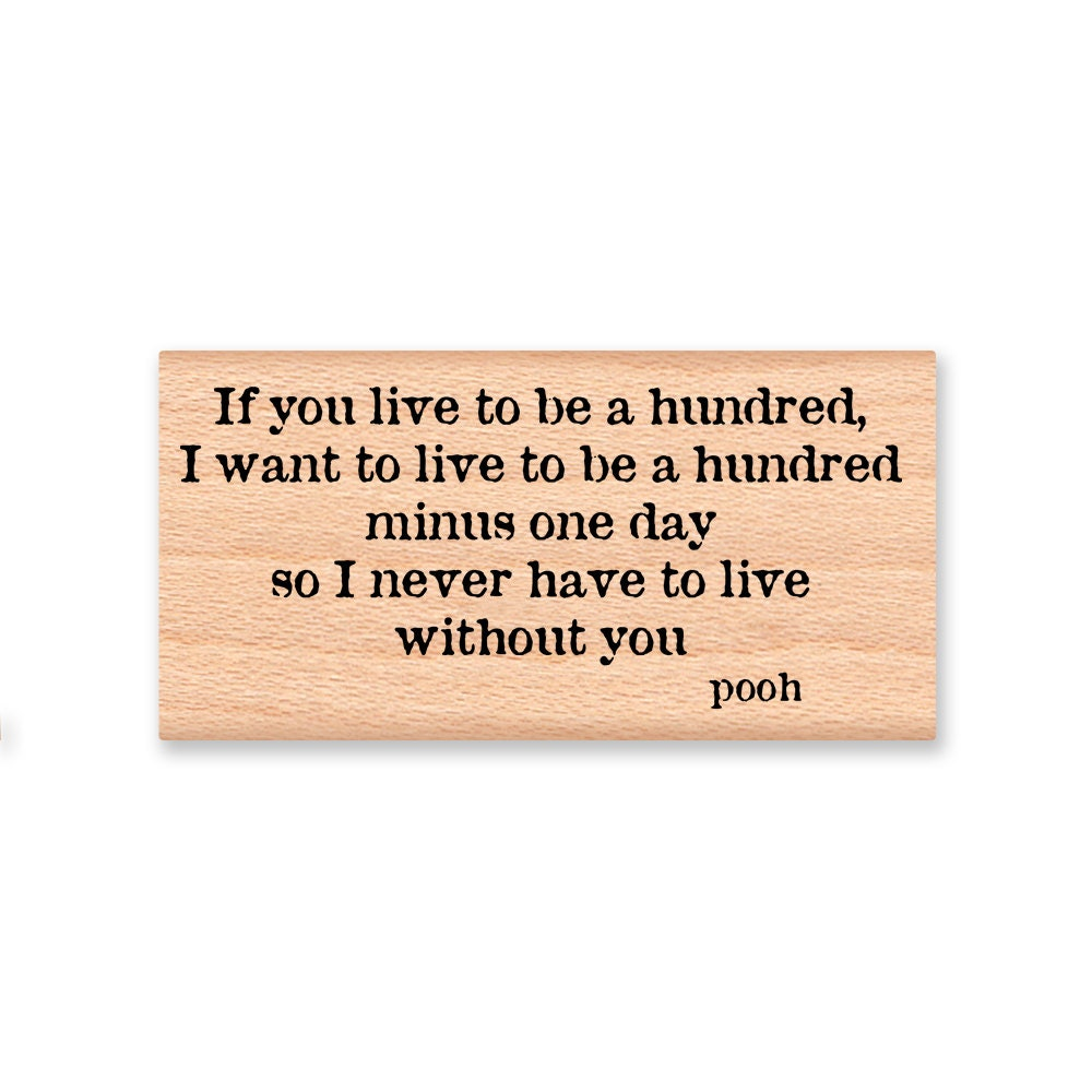 Pooh Quote If You Live To Be A Hundred I By Mountainsidecrafts