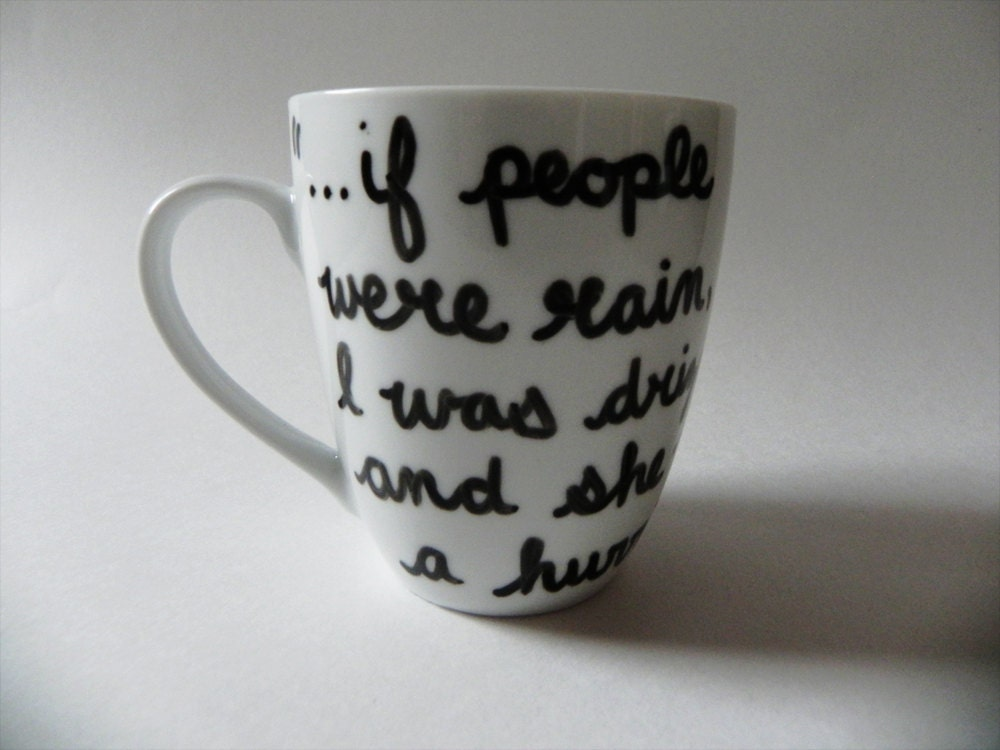 If people were rain, I was drizzle and she was a hurricane. - Looking for Alaska by John Green - mug // hand-drawn/written - Espressions