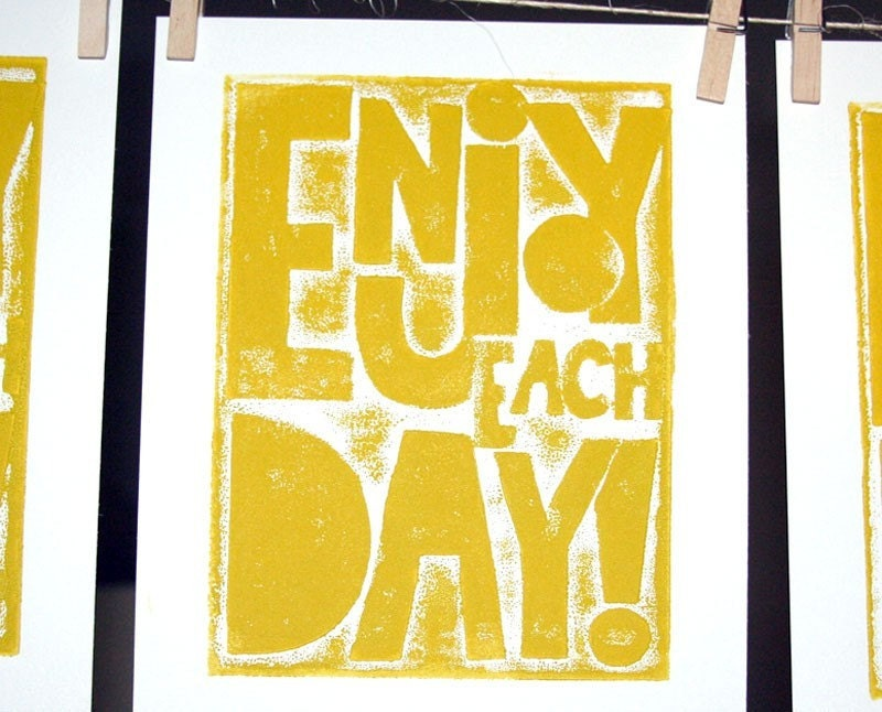 Enjoy Each Day - Raw Art Letterpress, Rustic, Folkart, Outsider Art, Hand Pulled Print
