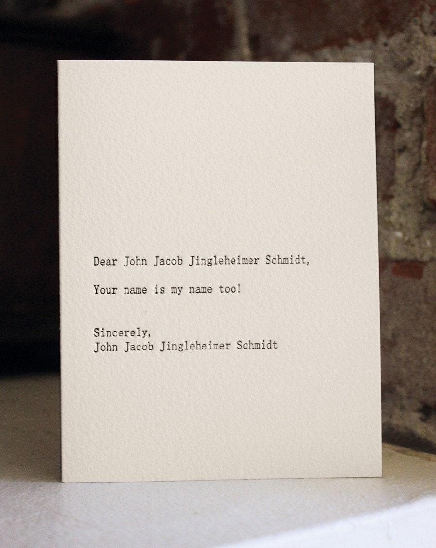 dear john jacob jingleheimer schmidt. letterpress card