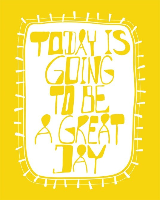 Great Day - (8x10 Size)