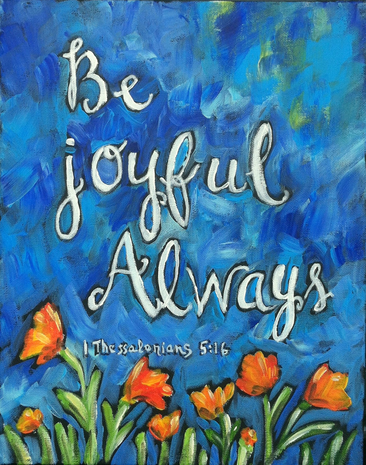 Be Joyful Orange Flowers Original Scripture Art