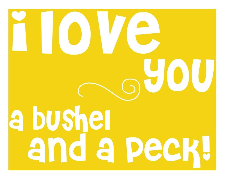 Art Print I love you a bushel and a peck