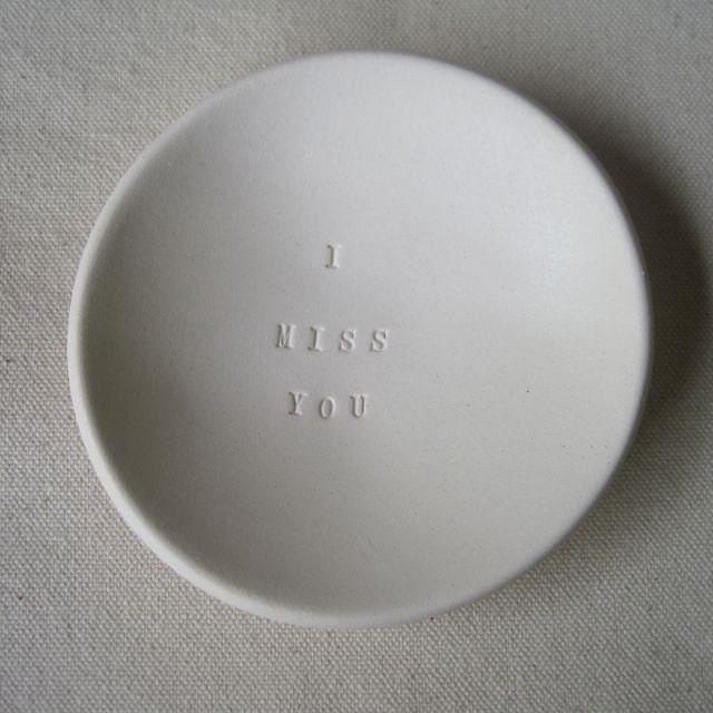 I MISS YOU tiny text bowl by Paloma's Nest