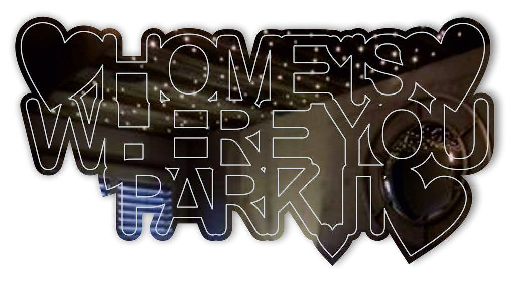 Acrylic home is where you park it etched  mirror