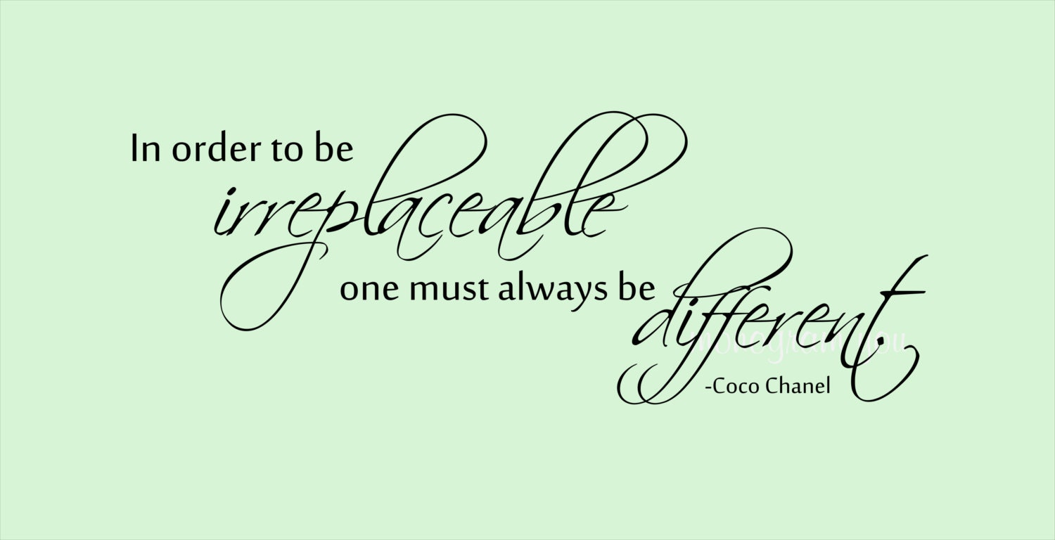 similar to CoCo Chanel Quote 'In Order to be irreplaceable' Vinyl