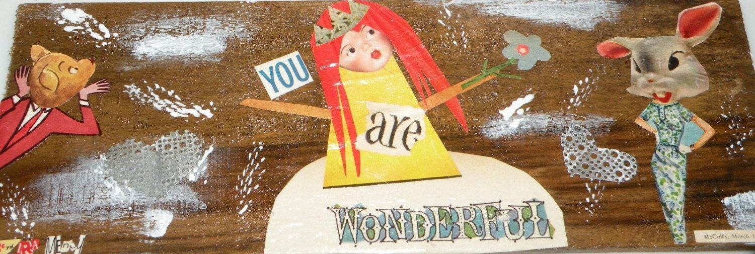 YOU ARE WONDERFUL mixed media collage barn board MAINE UPCYCLED
