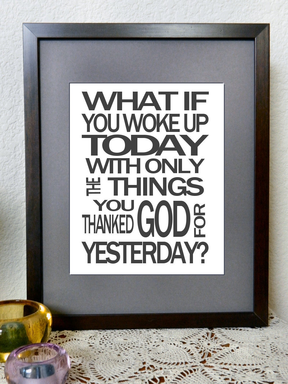 What If You Woke Up Today Art Print Inspirational Quote 8x10 Wall Art