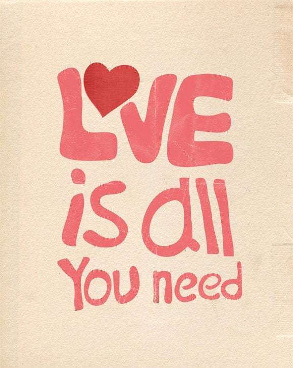 Love is all you need - 8x10 Print (Pink)