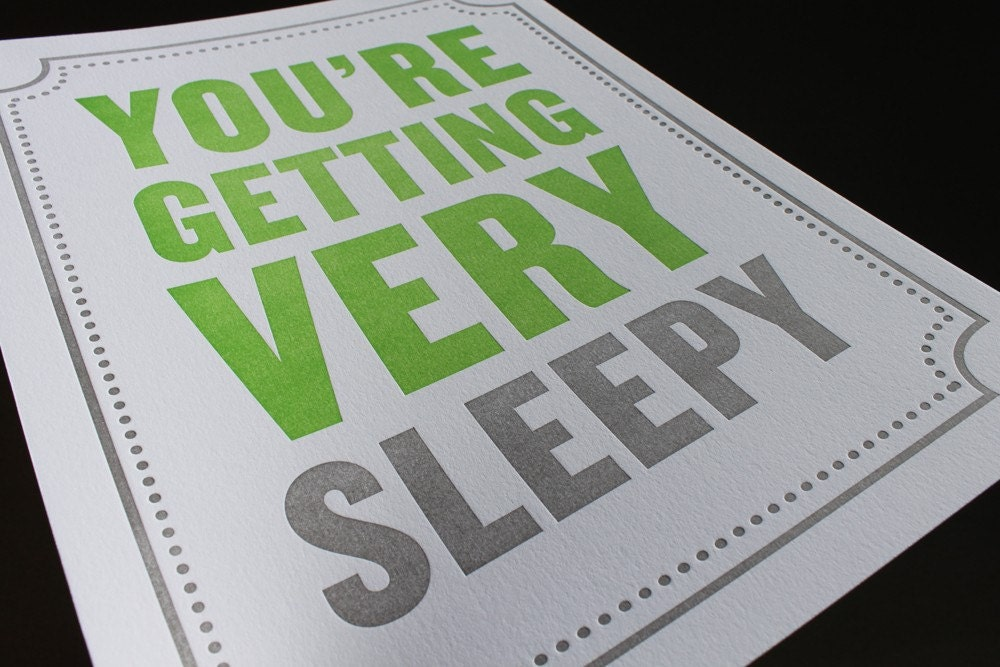 Subliminal Baby Letterpress Poster Series. You're getting very sleepy.