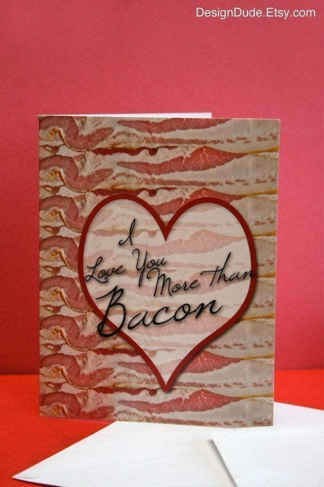 I Love You More Than Bacon - Note Card - With Free Shipping Sale