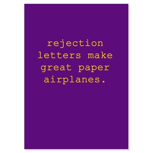 Rejection Letters Make Great Paper Airplanes Greeting Card
