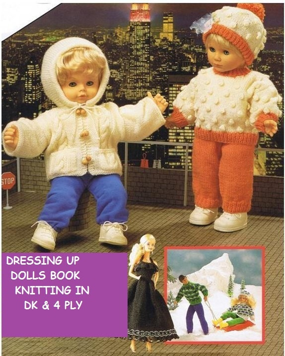 Doll Knitting Pattern Book Dress Up Dolls in DK and 4 Ply Yarns  Wide range for Baby and Barbie Style Dolls