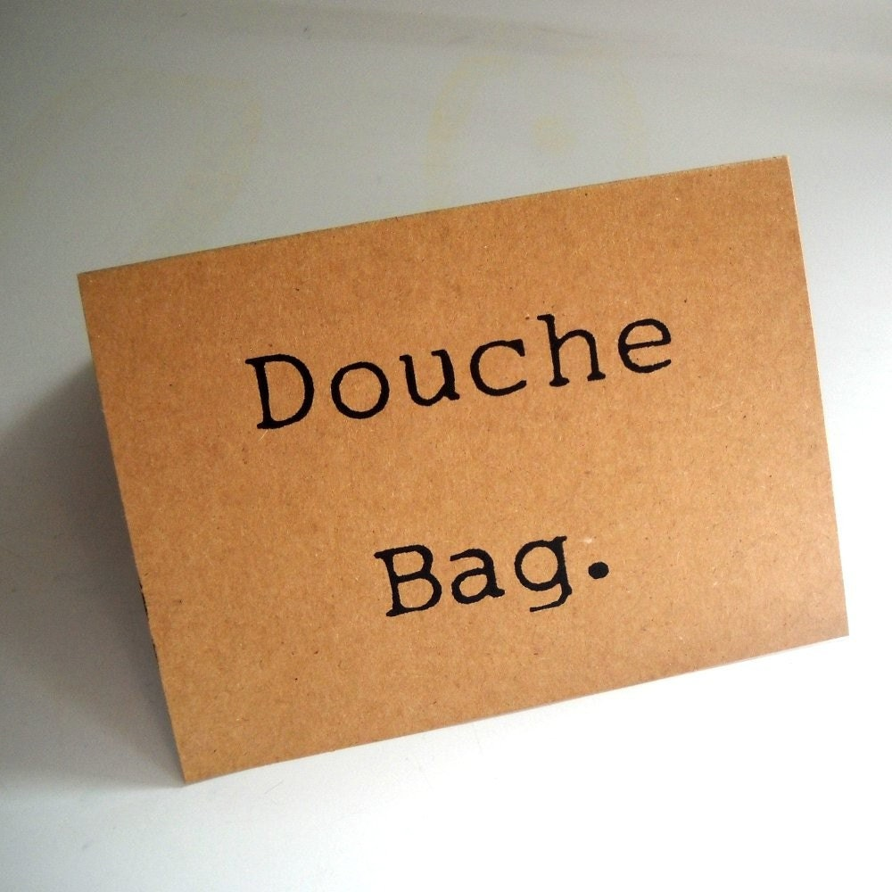 Douche Bag screen printed greeting card blank inside