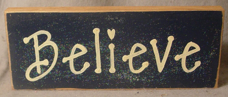 Believe Sitter Sign, Faith, Hope, Inspirational, Motivational