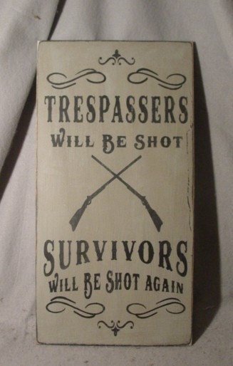 Trespassers Will Be Shot Survivors Will Be Shot Again Sign, Bar, Man Cave, Workshop, Men. Guns, Hunting