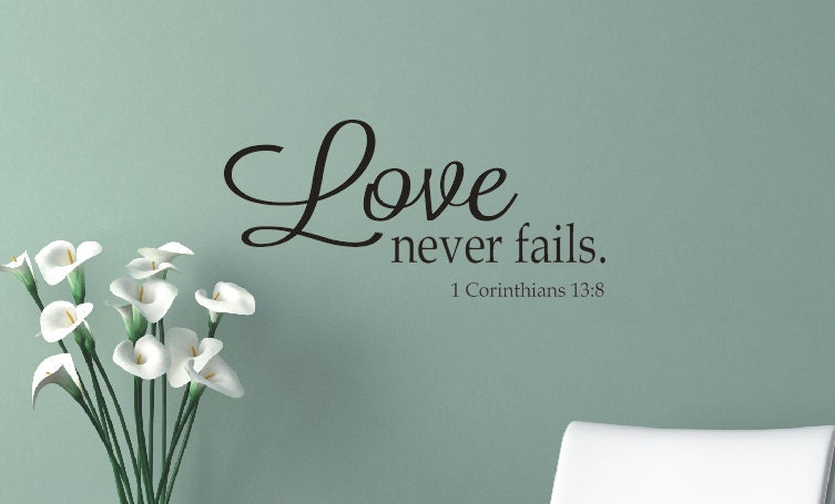 Love Never Fails Wall Decal Vinyl Lettering By Lcvinyldesigns