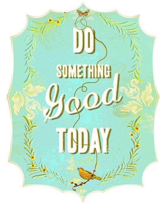 Do something good today Large print