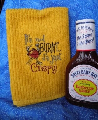 "Embroidered ""It's not Burnet it's just Crispy"" Kitchen Towel"