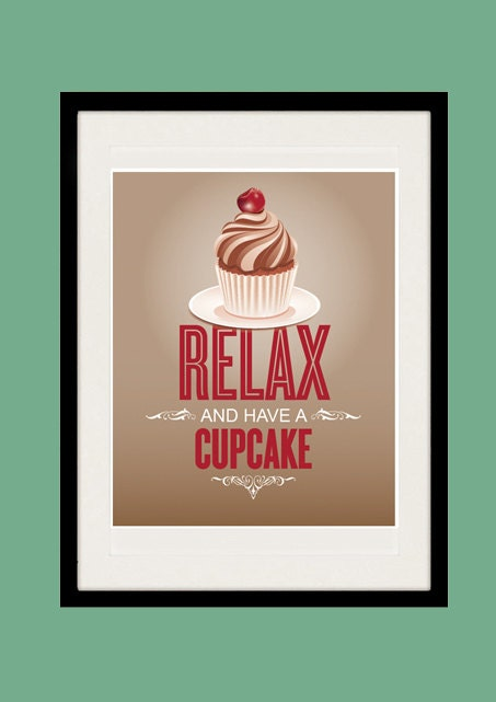 RELAX and have a Cupcake - Kitchen Art Print, Insperational Poster, Mid Century Modern - 11 x 14 Giclee Print - EclecticPrintShop