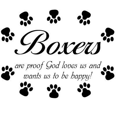 BOXERS  are proof God loves us and wants us to be happy WALL ART DECAL STICKER